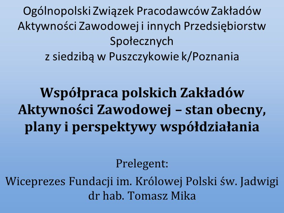 Ogólnopolski Związek Pracodawców Zakładów Aktywności Zawodowej i innych Przedsiębiorstw Społecznych z siedzibą w Puszczykowie k/Poznania