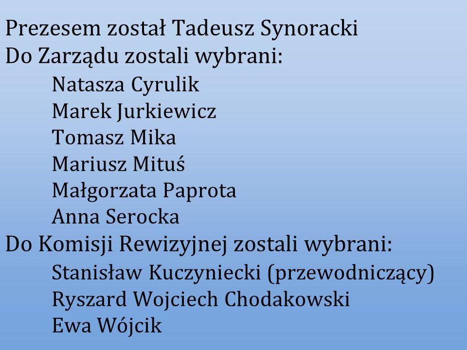 Prezesem został Tadeusz Synoracki Do Zarządu zostali wybrani: