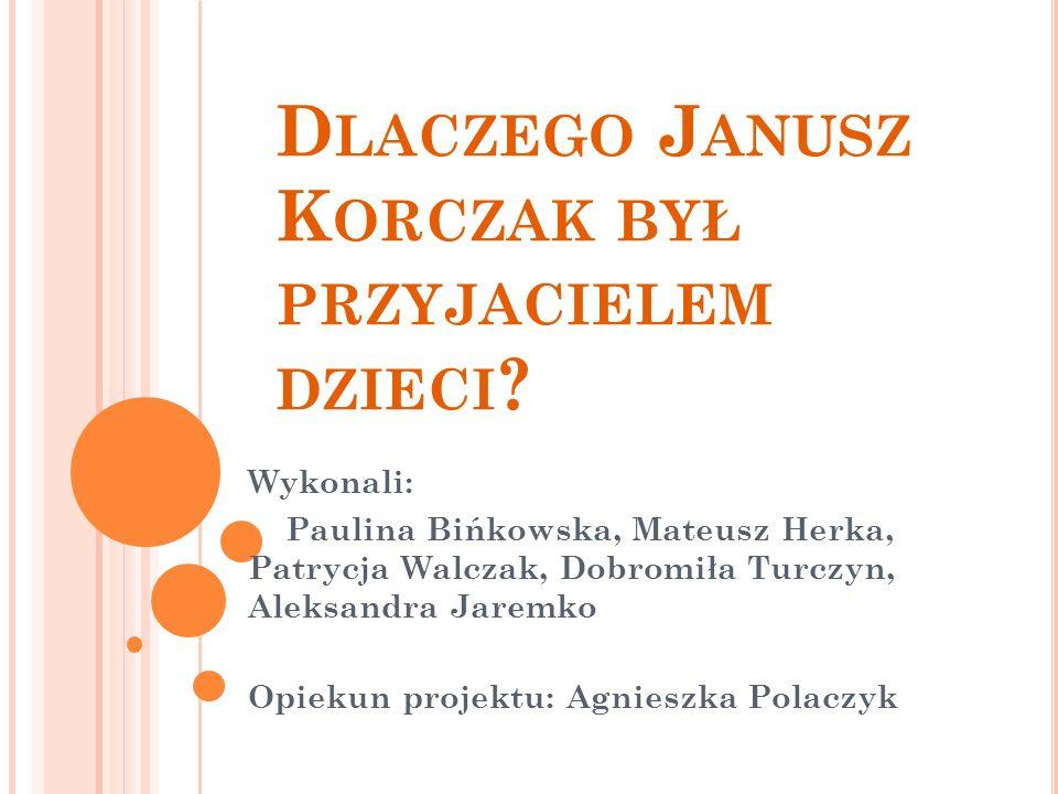 Dlaczego Janusz Korczak był przyjacielem dzieci