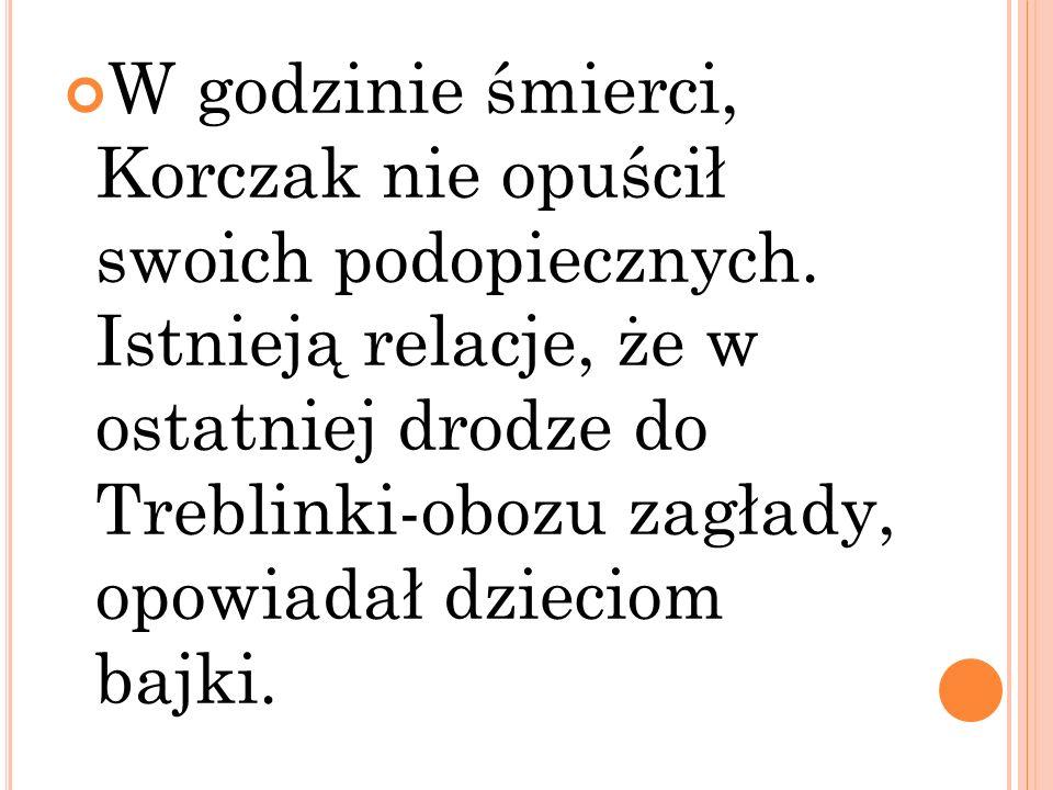 W godzinie śmierci, Korczak nie opuścił swoich podopiecznych