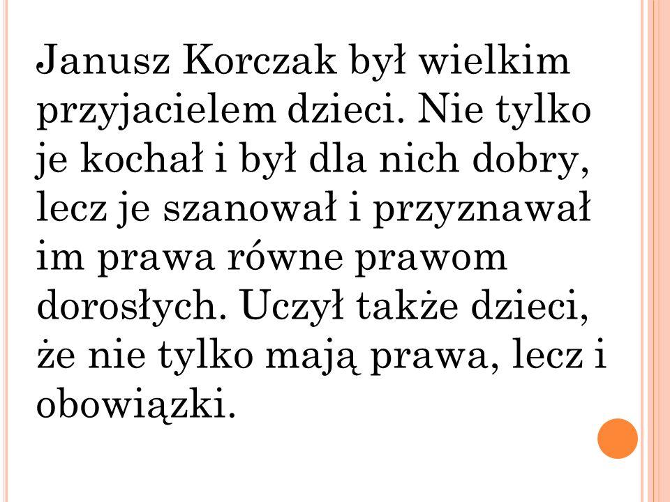 Janusz Korczak był wielkim przyjacielem dzieci