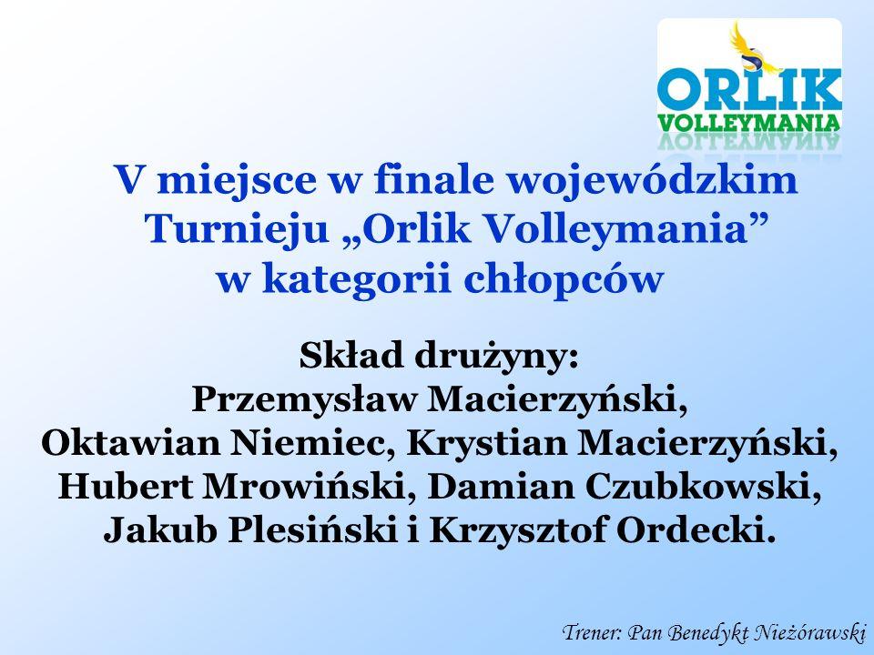"""V miejsce w finale wojewódzkim Turnieju """"Orlik Volleymania w kategorii chłopców"""