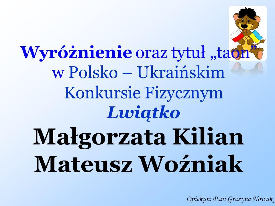 Małgorzata Kilian Mateusz Woźniak