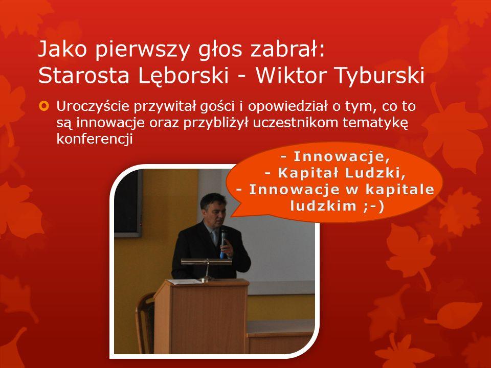 Jako pierwszy głos zabrał: Starosta Lęborski - Wiktor Tyburski
