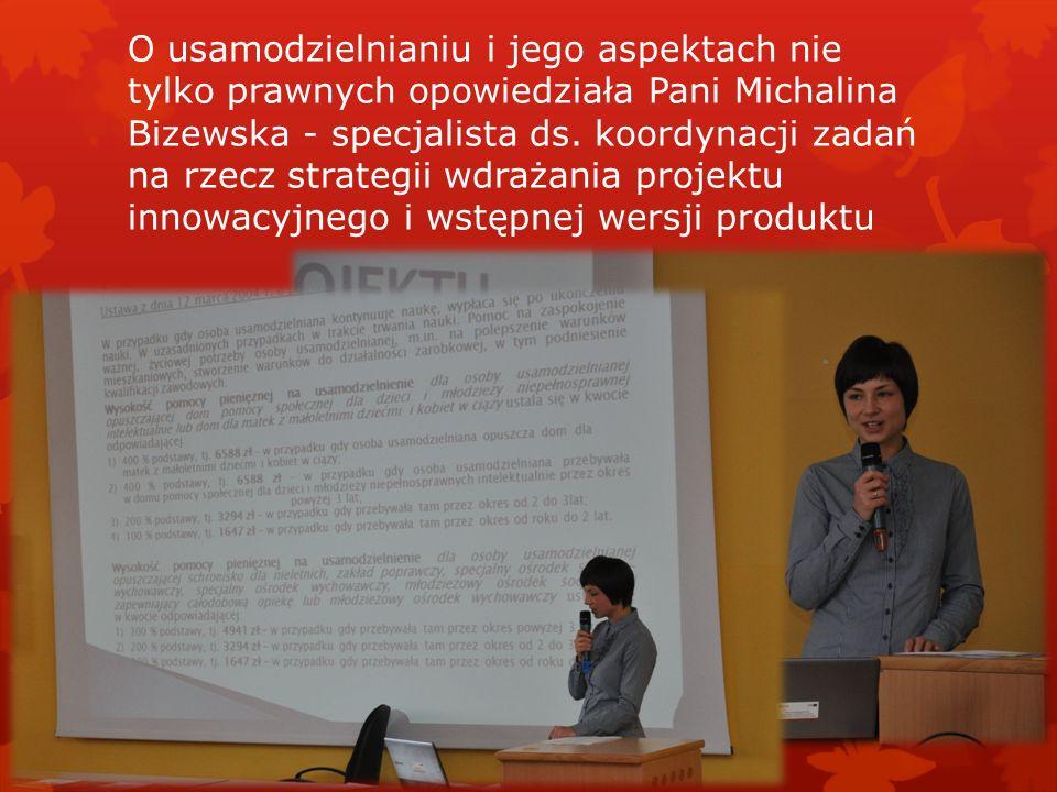 O usamodzielnianiu i jego aspektach nie tylko prawnych opowiedziała Pani Michalina Bizewska - specjalista ds.