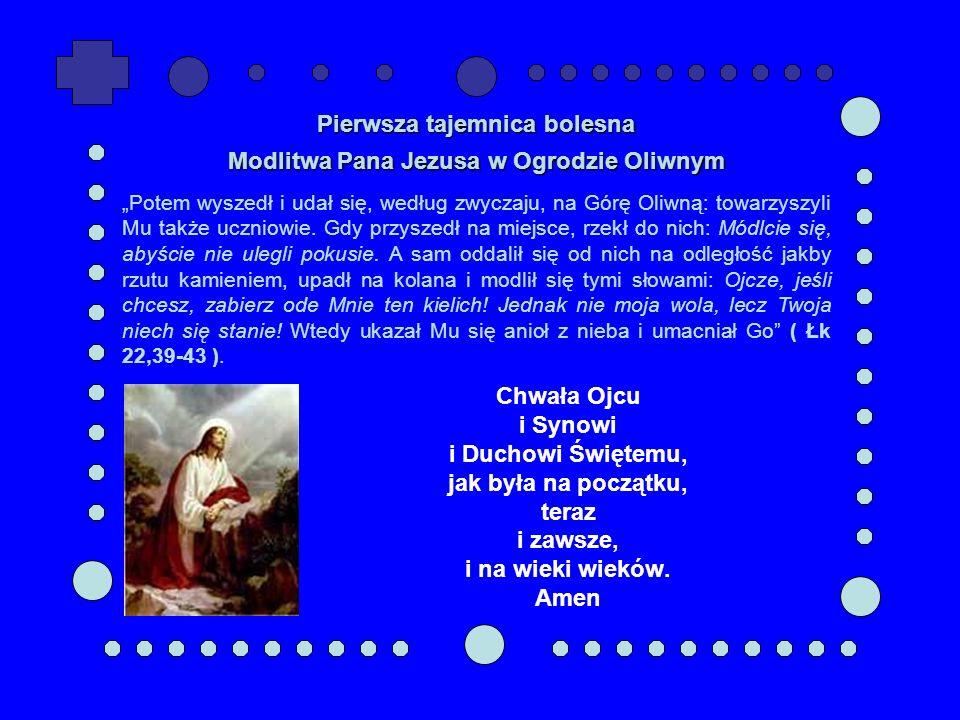 Pierwsza tajemnica bolesna Modlitwa Pana Jezusa w Ogrodzie Oliwnym