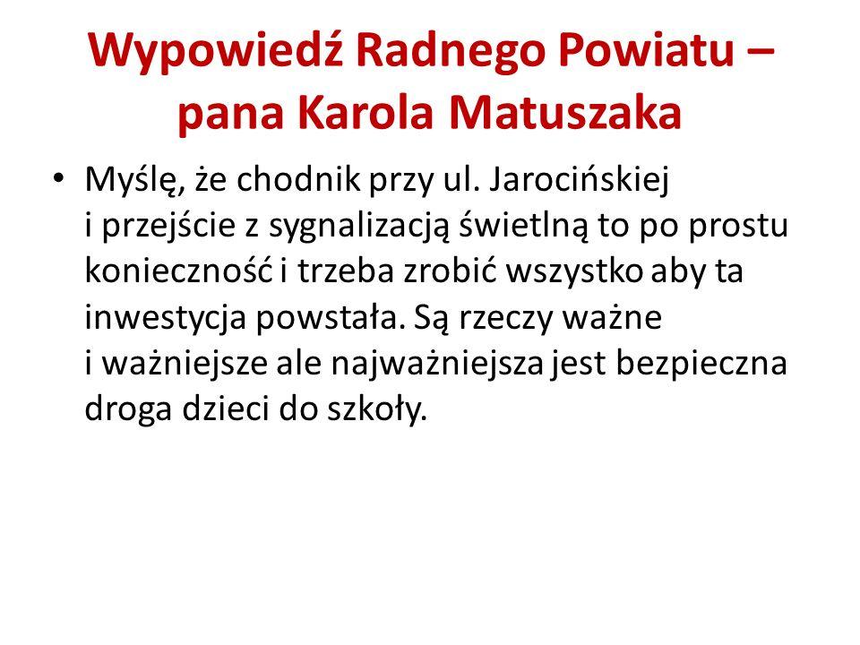 Wypowiedź Radnego Powiatu –pana Karola Matuszaka