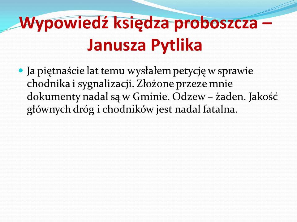 Wypowiedź księdza proboszcza – Janusza Pytlika