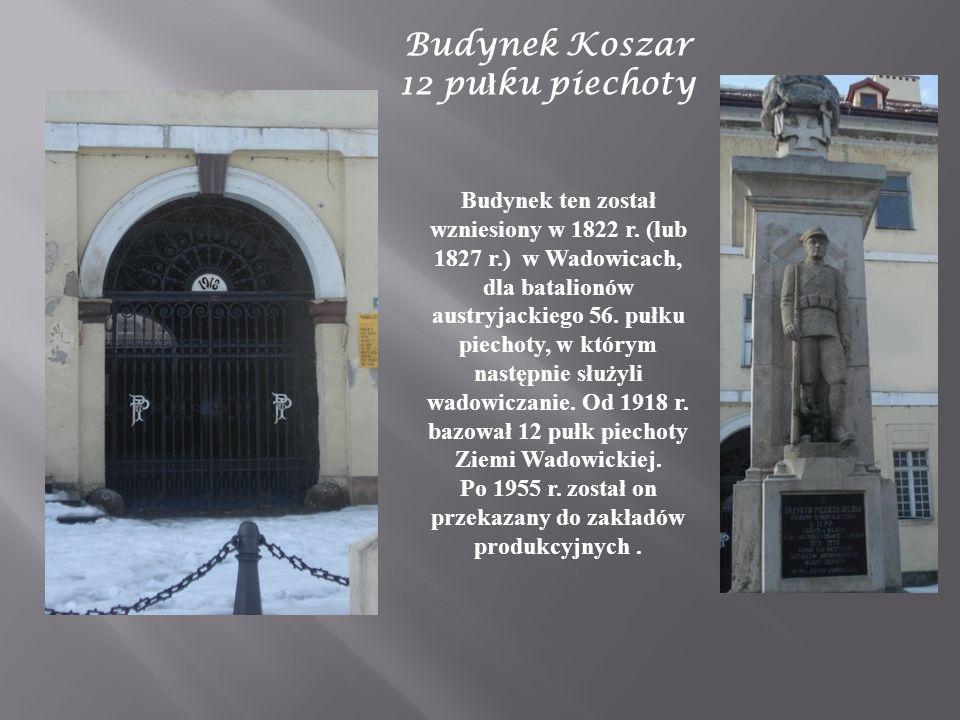 Budynek Koszar 12 pułku piechoty
