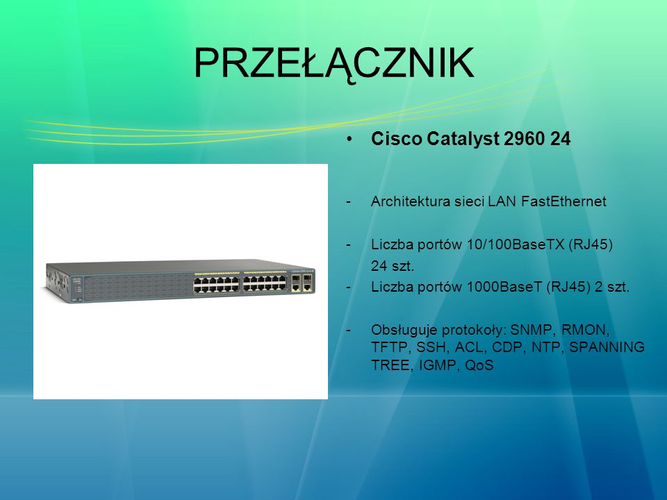 PRZEŁĄCZNIK Cisco Catalyst 2960 24 Architektura sieci LAN FastEthernet