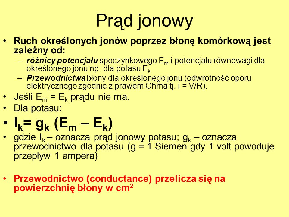 Prąd jonowy Ik= gk (Em – Ek)