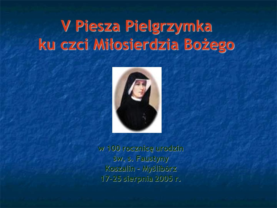 V Piesza Pielgrzymka ku czci Miłosierdzia Bożego