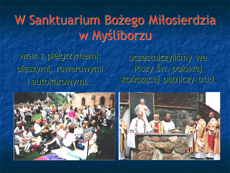 W Sanktuarium Bożego Miłosierdzia w Myśliborzu