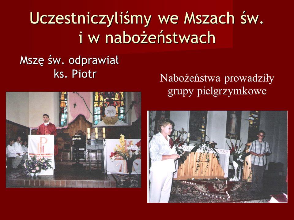 Uczestniczyliśmy we Mszach św. i w nabożeństwach