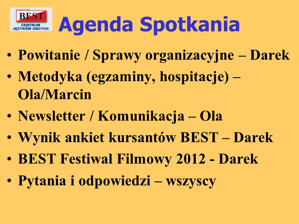 Agenda Spotkania Powitanie / Sprawy organizacyjne – Darek