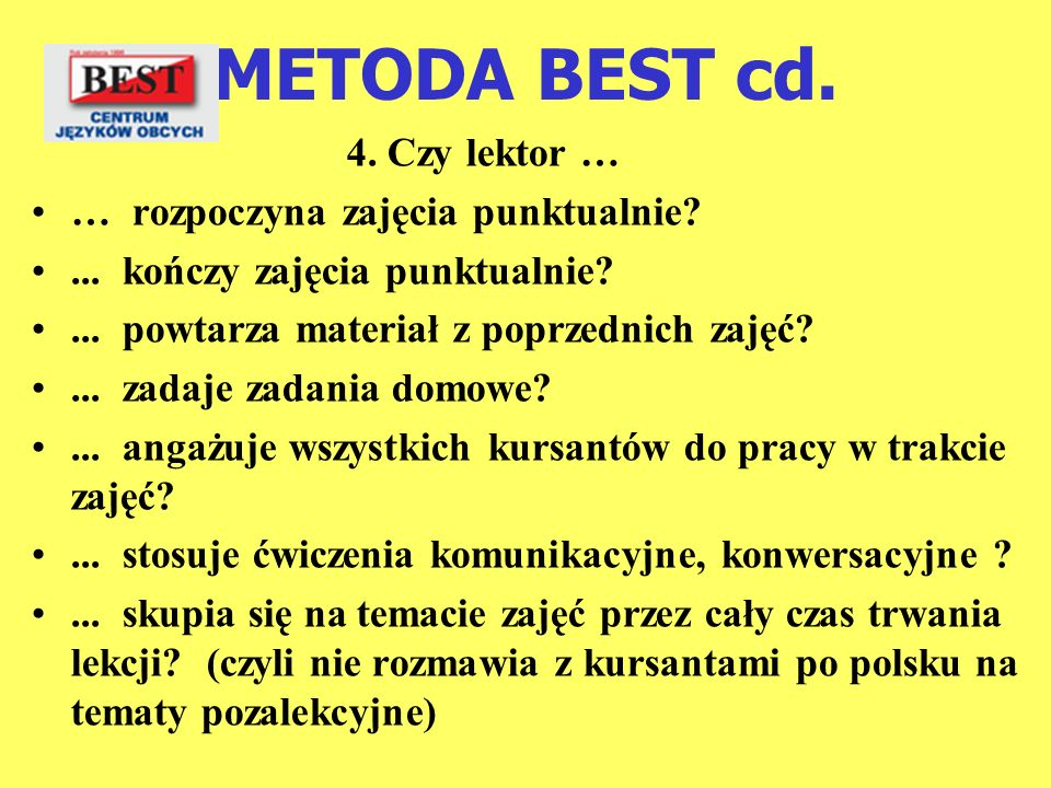 METODA BEST cd. 4. Czy lektor … … rozpoczyna zajęcia punktualnie