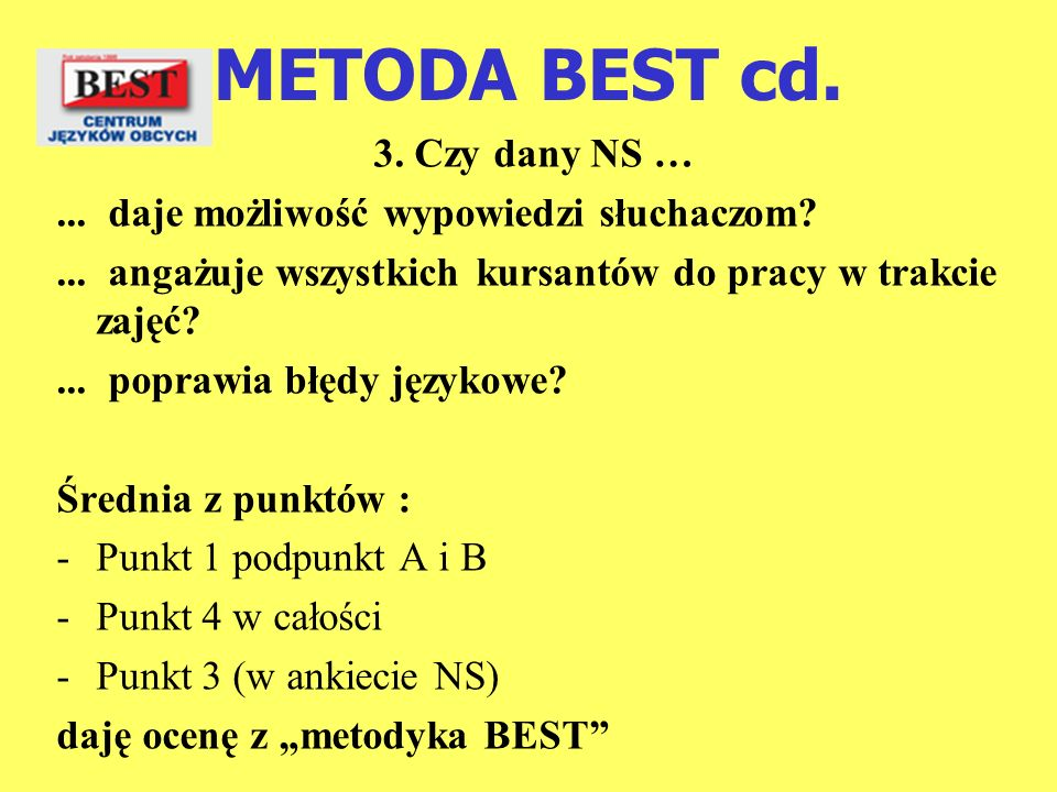 METODA BEST cd. 3. Czy dany NS …