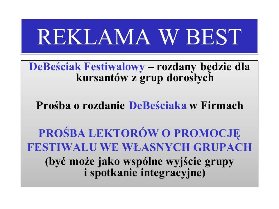 REKLAMA W BEST DeBeściak Festiwalowy – rozdany będzie dla kursantów z grup dorosłych. Prośba o rozdanie DeBeściaka w Firmach.