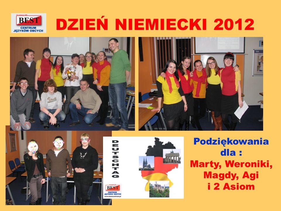 DZIEŃ NIEMIECKI 2012 Podziękowania dla : Marty, Weroniki,