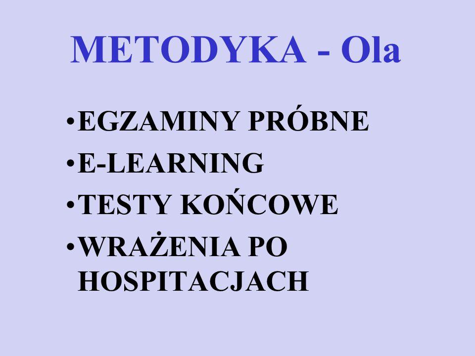 METODYKA - Ola EGZAMINY PRÓBNE E-LEARNING TESTY KOŃCOWE