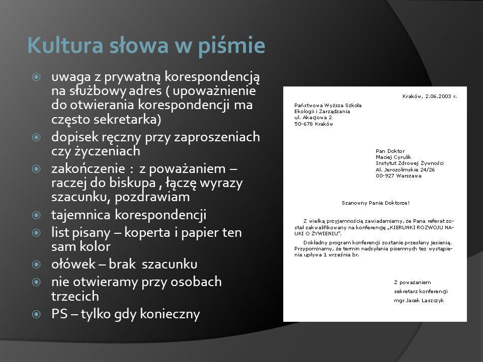 Kultura słowa w piśmie uwaga z prywatną korespondencją na służbowy adres ( upoważnienie do otwierania korespondencji ma często sekretarka)