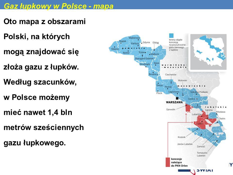 Gaz łupkowy w Polsce - mapa Oto mapa z obszarami Polski, na których mogą znajdować się złoża gazu z łupków.
