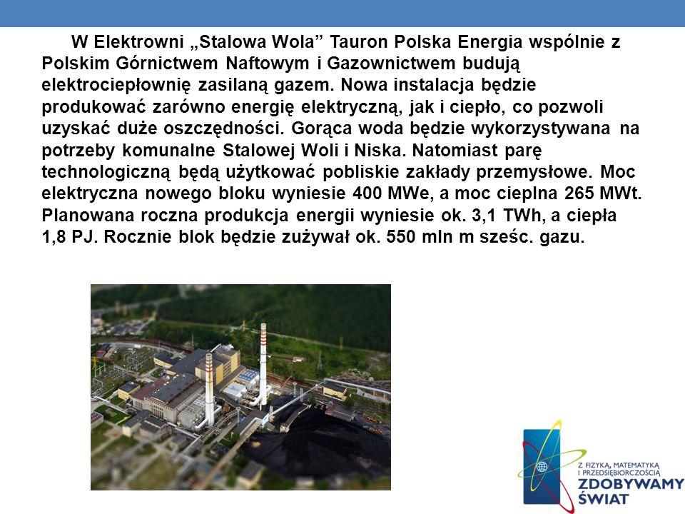 """W Elektrowni """"Stalowa Wola Tauron Polska Energia wspólnie z Polskim Górnictwem Naftowym i Gazownictwem budują elektrociepłownię zasilaną gazem."""