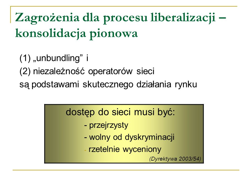 Zagrożenia dla procesu liberalizacji – konsolidacja pionowa