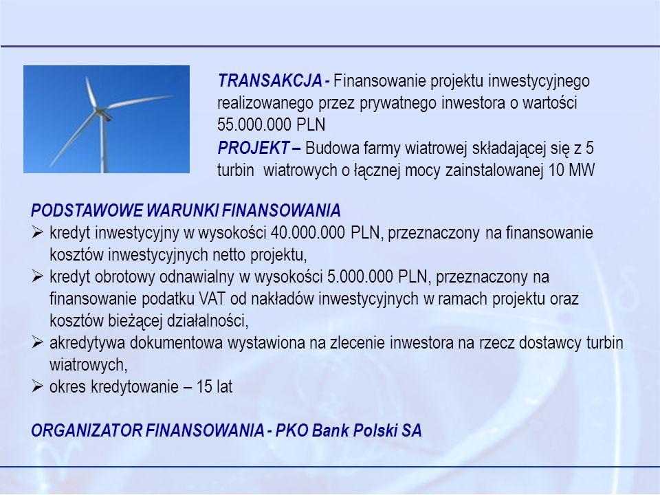 TRANSAKCJA - Finansowanie projektu inwestycyjnego realizowanego przez prywatnego inwestora o wartości 55.000.000 PLN
