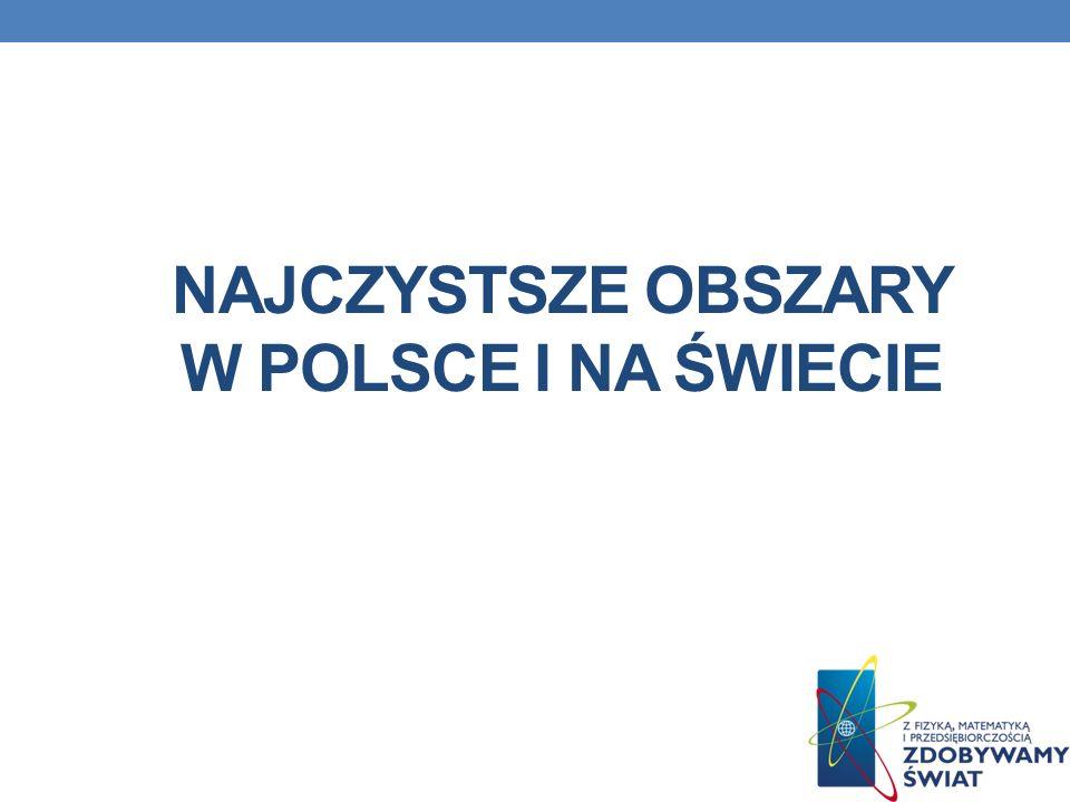 Najczystsze obszary w Polsce i na świecie