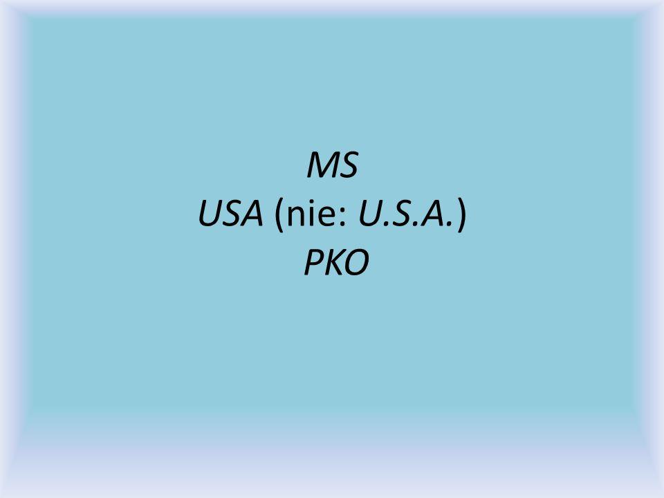 MS USA (nie: U.S.A.) PKO