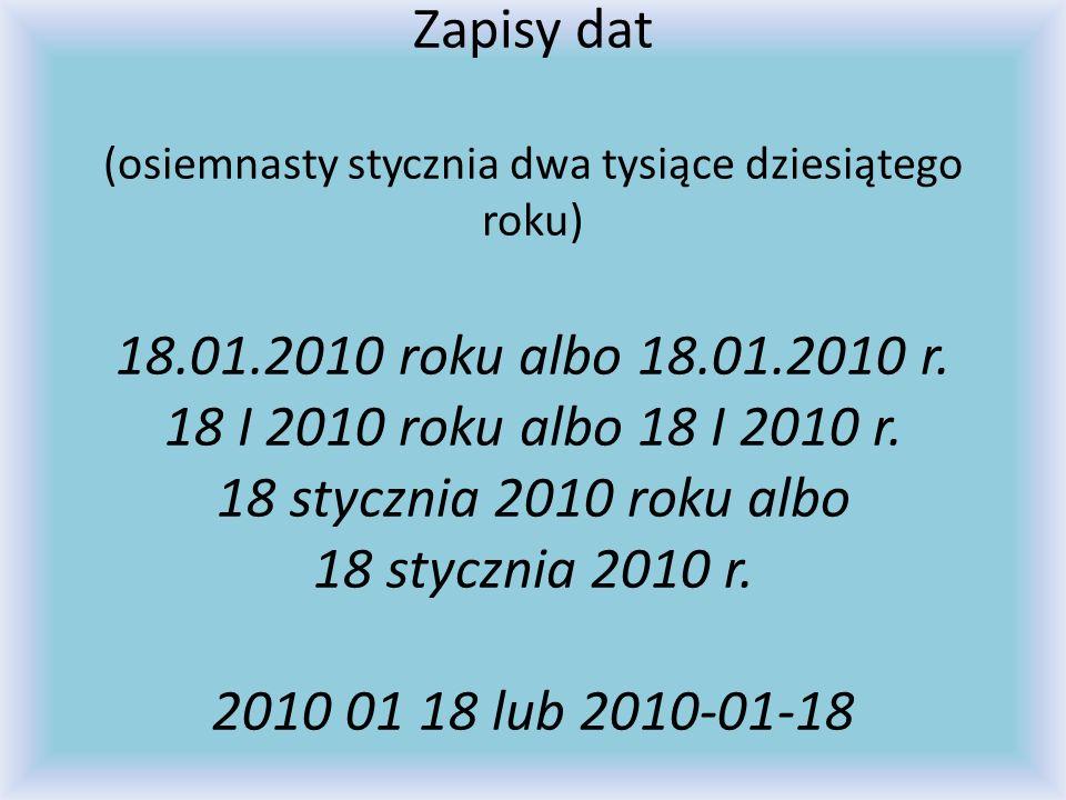 Zapisy dat (osiemnasty stycznia dwa tysiące dziesiątego roku) 18. 01