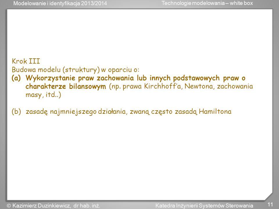 Krok III Budowa modelu (struktury) w oparciu o: