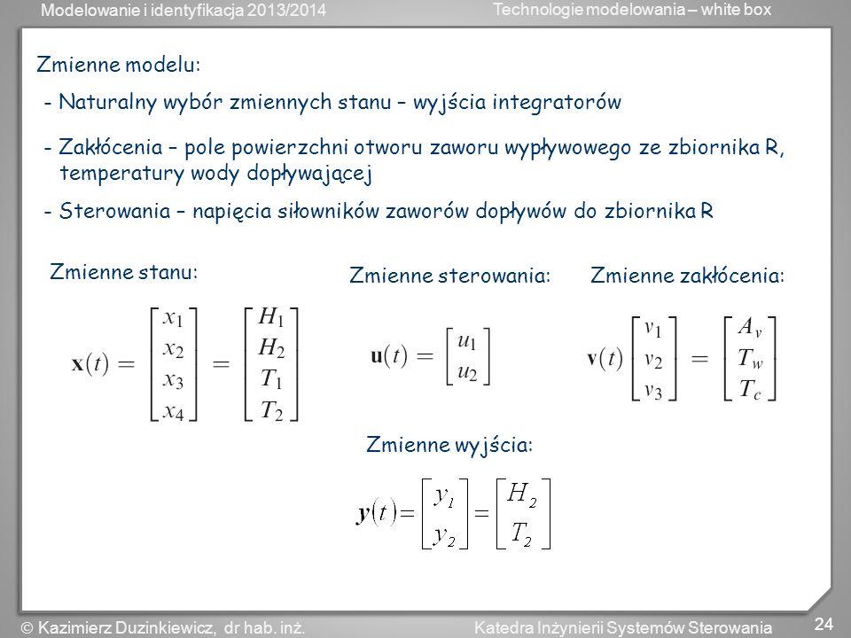Zmienne modelu: - Naturalny wybór zmiennych stanu – wyjścia integratorów.