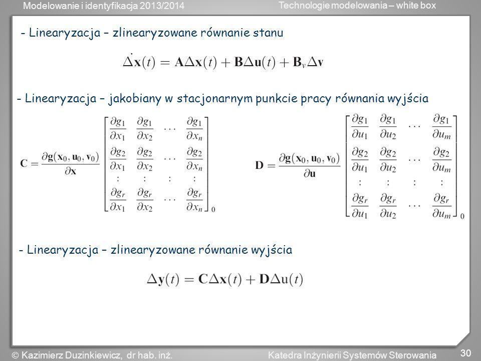 - Linearyzacja – zlinearyzowane równanie stanu