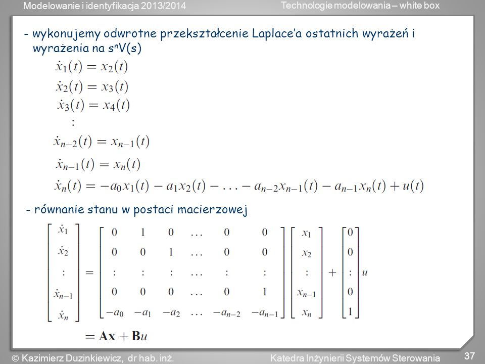 - wykonujemy odwrotne przekształcenie Laplace'a ostatnich wyrażeń i wyrażenia na snV(s)