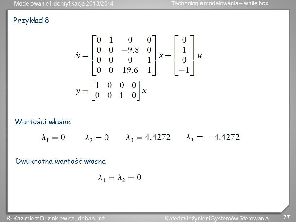 Przykład 8 Wartości własne Dwukrotna wartość własna