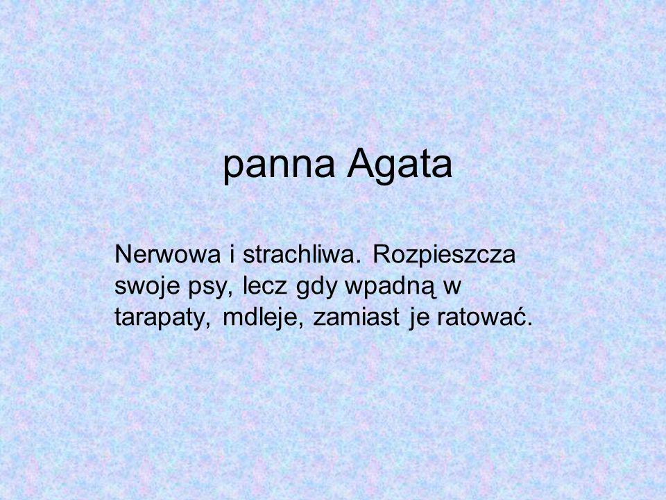 panna Agata Nerwowa i strachliwa.