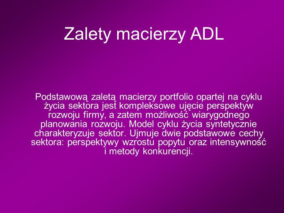Zalety macierzy ADL
