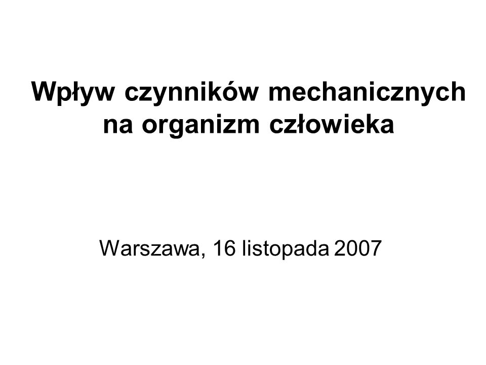 Wpływ czynników mechanicznych na organizm człowieka