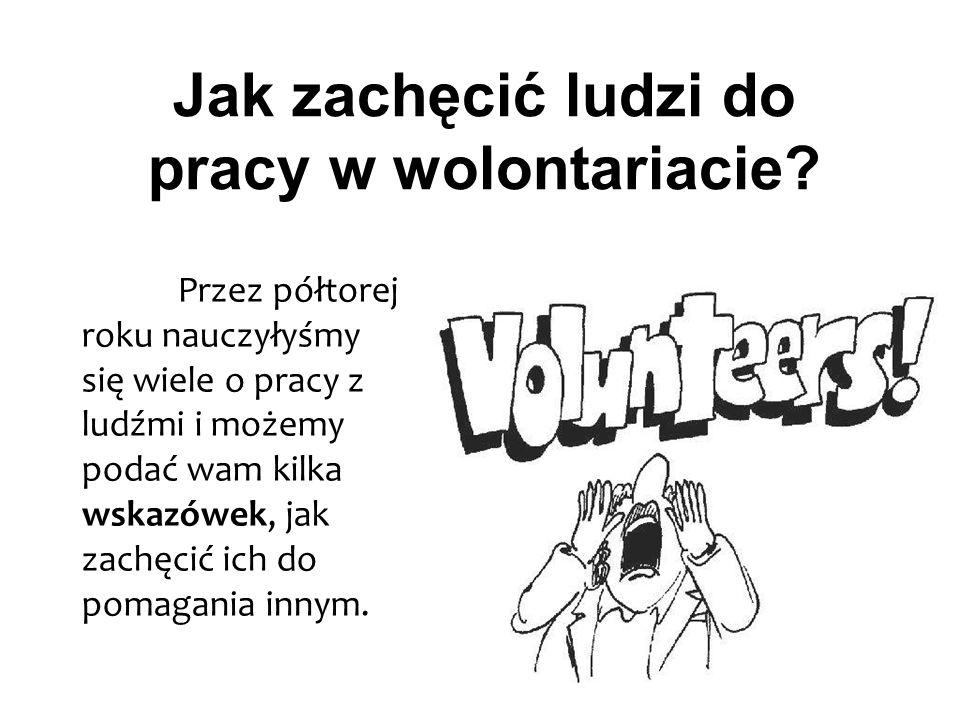 Jak zachęcić ludzi do pracy w wolontariacie