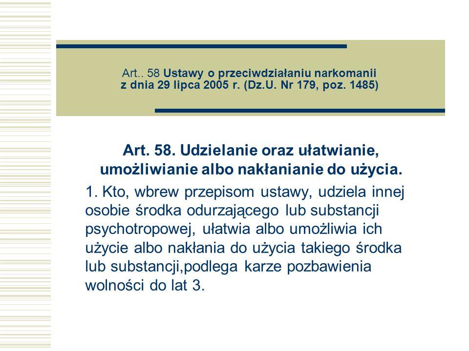 Art. 58 Ustawy o przeciwdziałaniu narkomanii z dnia 29 lipca 2005 r