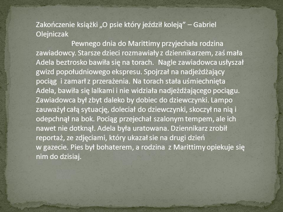 """Zakończenie książki """"O psie który jeździł koleją – Gabriel Olejniczak"""