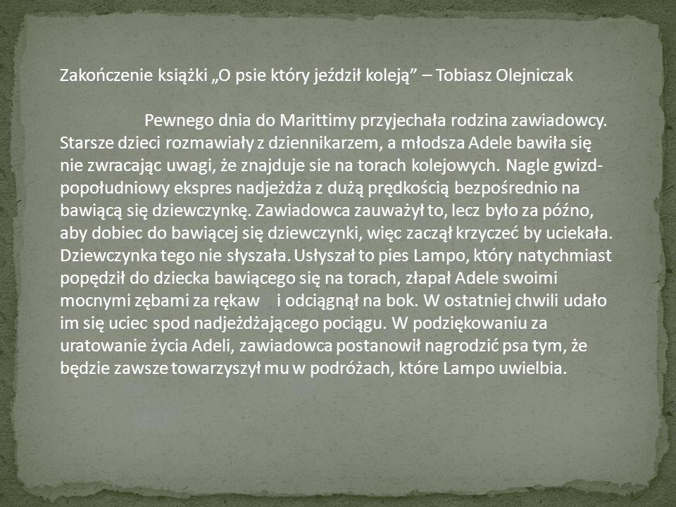 """Zakończenie książki """"O psie który jeździł koleją – Tobiasz Olejniczak"""