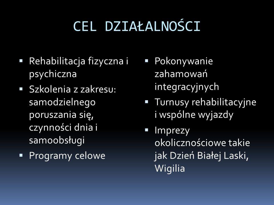 CEL DZIAŁALNOŚCI Rehabilitacja fizyczna i psychiczna