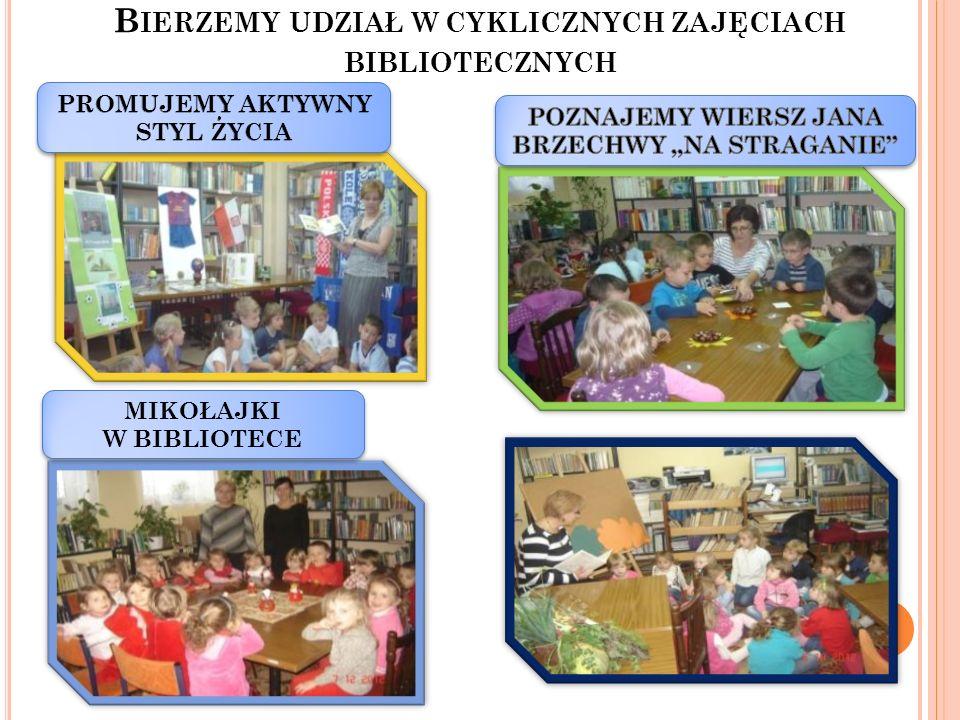 Bierzemy udział w cyklicznych zajęciach bibliotecznych