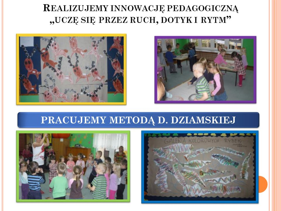 """Realizujemy innowację pedagogiczną """"uczę się przez ruch, dotyk i rytm"""