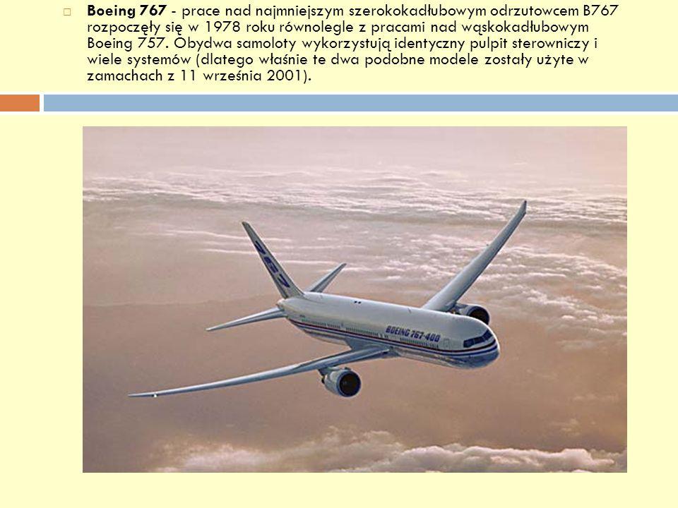 Boeing 767 - prace nad najmniejszym szerokokadłubowym odrzutowcem B767 rozpoczęły się w 1978 roku równolegle z pracami nad wąskokadłubowym Boeing 757.