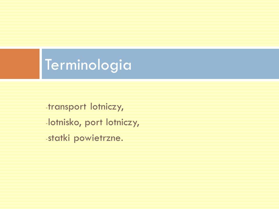 Terminologia transport lotniczy, lotnisko, port lotniczy,