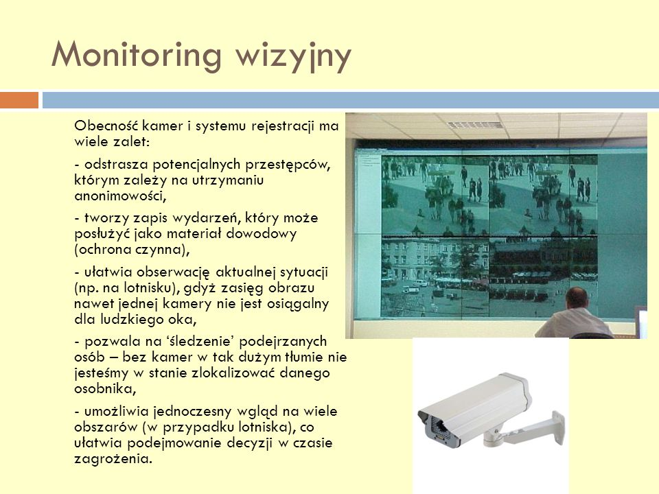 Monitoring wizyjny Obecność kamer i systemu rejestracji ma wiele zalet: